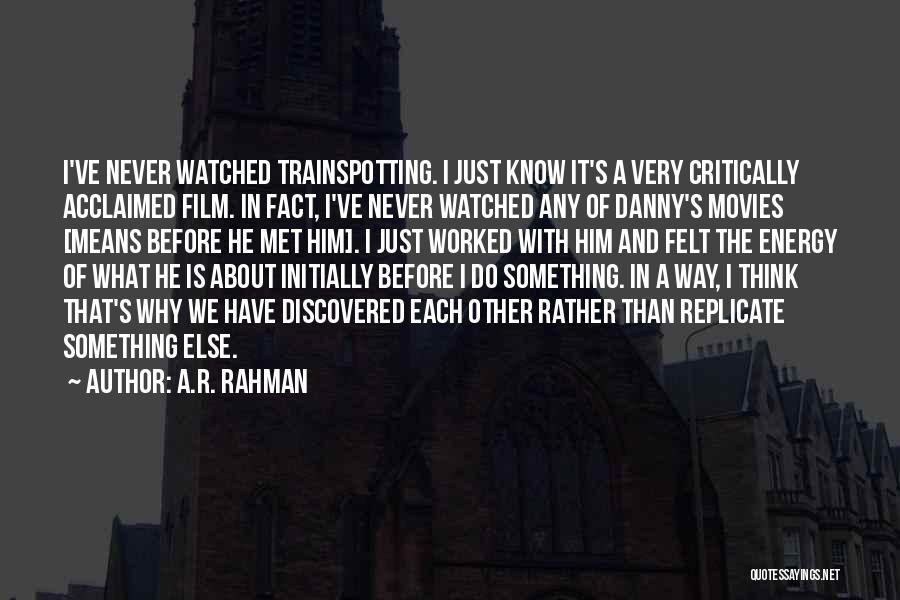 We've Never Met Quotes By A.R. Rahman