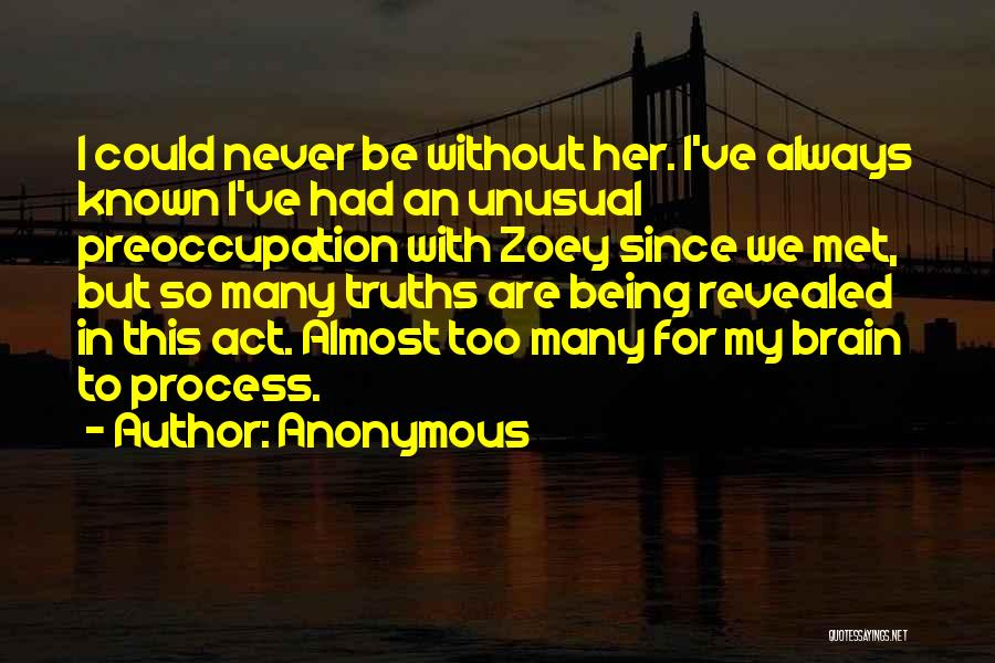 We've Never Met Quotes By Anonymous