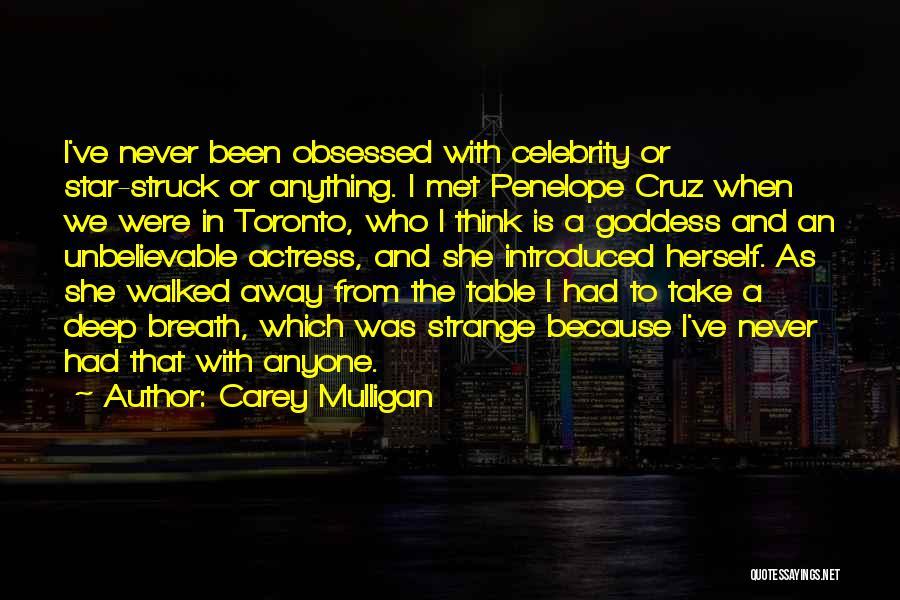We've Never Met Quotes By Carey Mulligan
