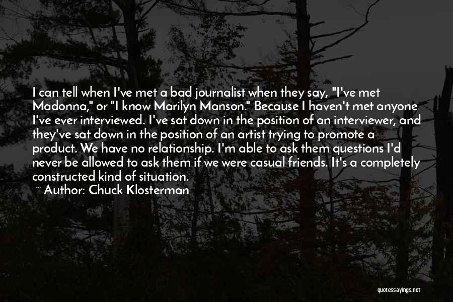 We've Never Met Quotes By Chuck Klosterman