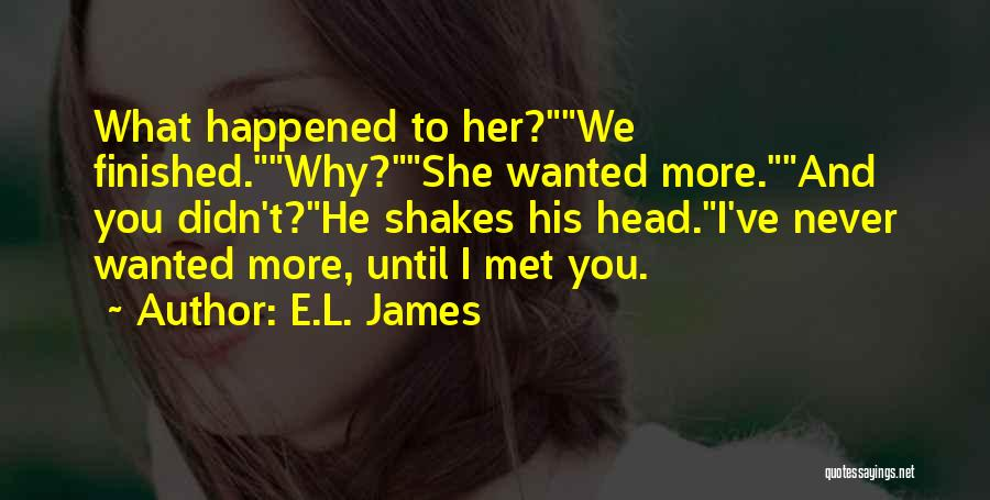 We've Never Met Quotes By E.L. James