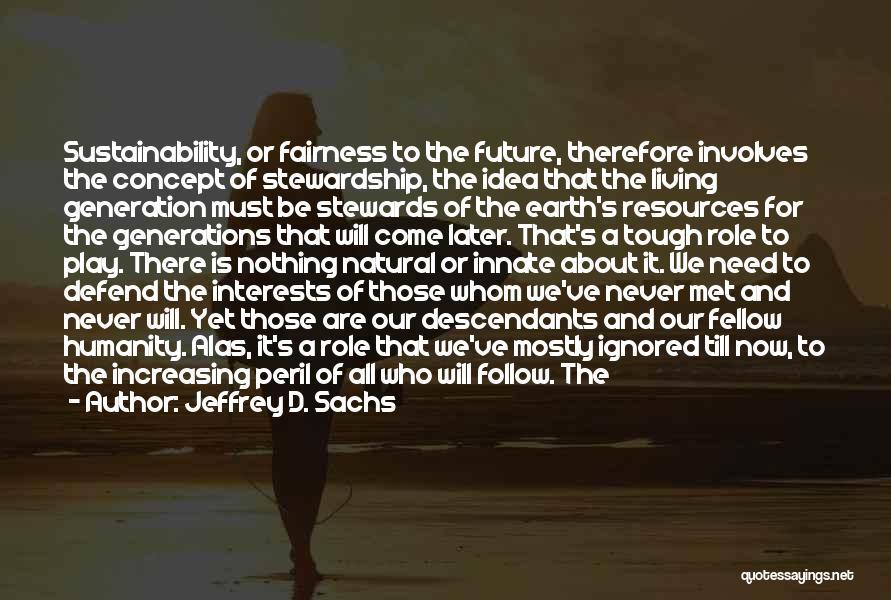 We've Never Met Quotes By Jeffrey D. Sachs