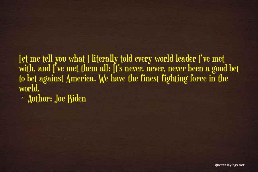 We've Never Met Quotes By Joe Biden