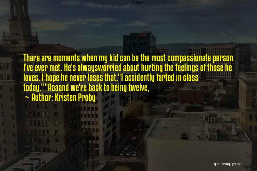 We've Never Met Quotes By Kristen Proby