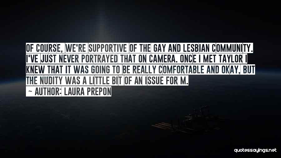 We've Never Met Quotes By Laura Prepon