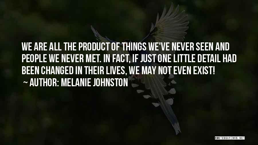 We've Never Met Quotes By Melanie Johnston