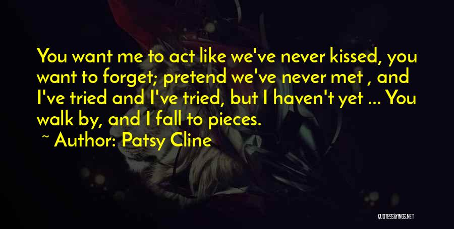 We've Never Met Quotes By Patsy Cline