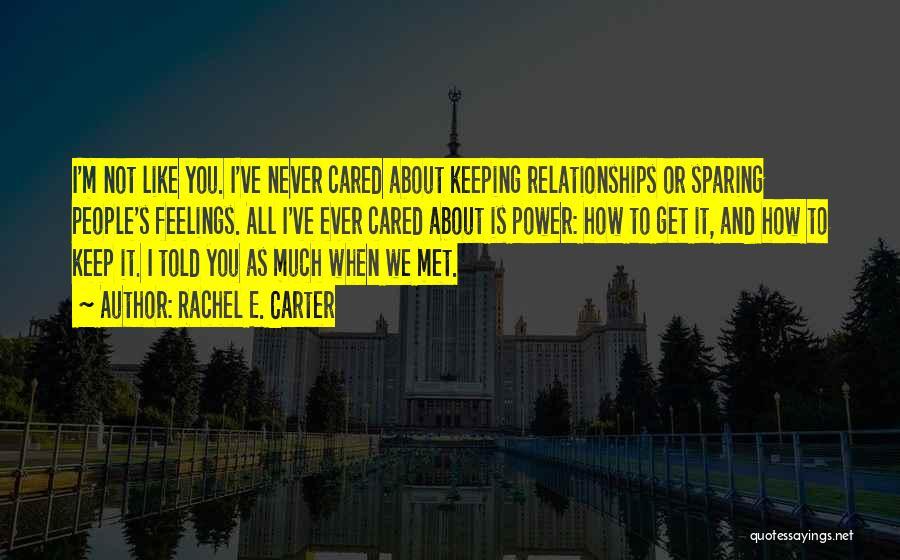 We've Never Met Quotes By Rachel E. Carter