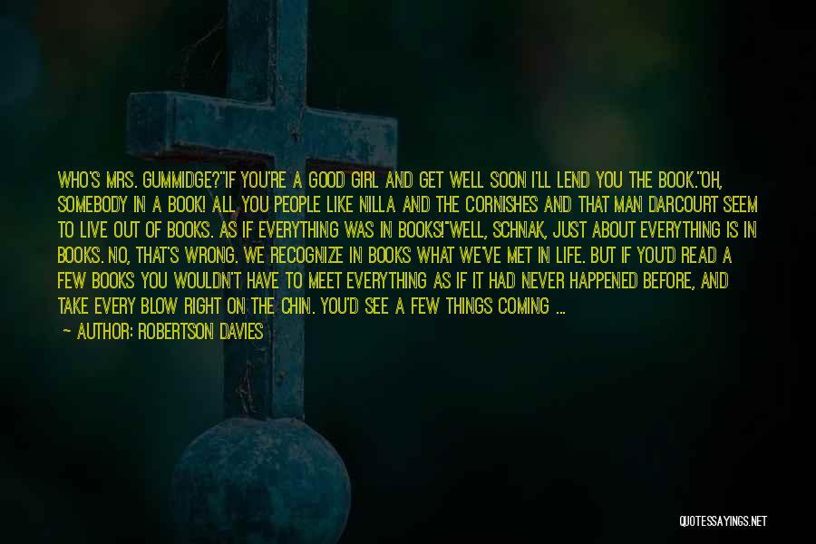 We've Never Met Quotes By Robertson Davies