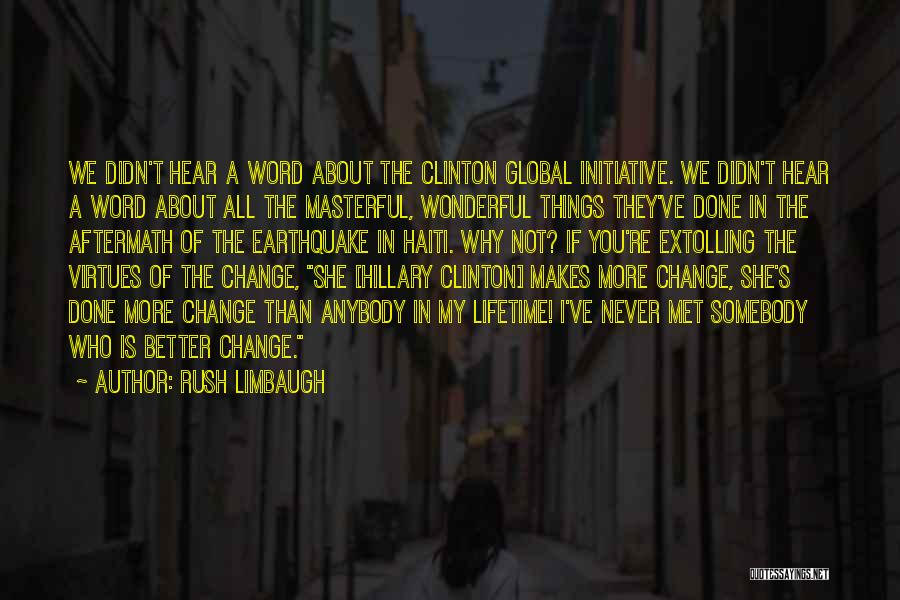 We've Never Met Quotes By Rush Limbaugh