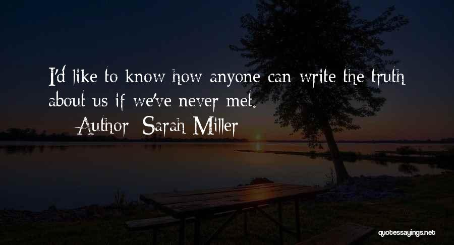 We've Never Met Quotes By Sarah Miller