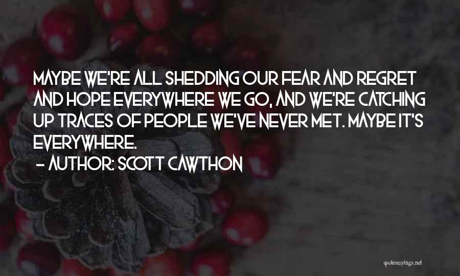 We've Never Met Quotes By Scott Cawthon