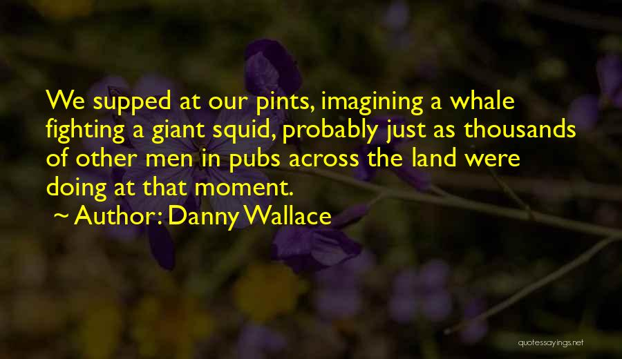 Whale Done Quotes By Danny Wallace