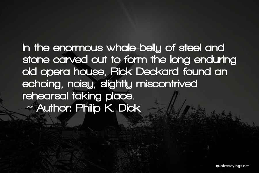 Whale Done Quotes By Philip K. Dick