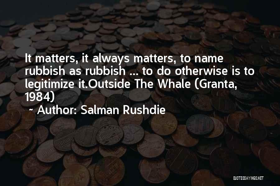 Whale Done Quotes By Salman Rushdie