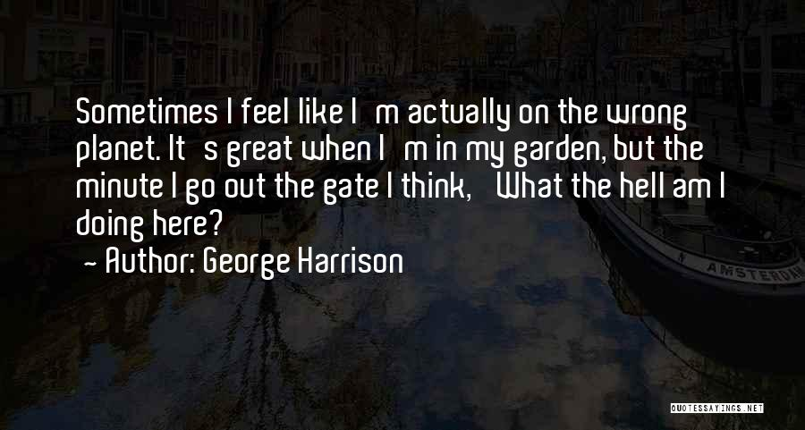 What Am I Doing Wrong Quotes By George Harrison