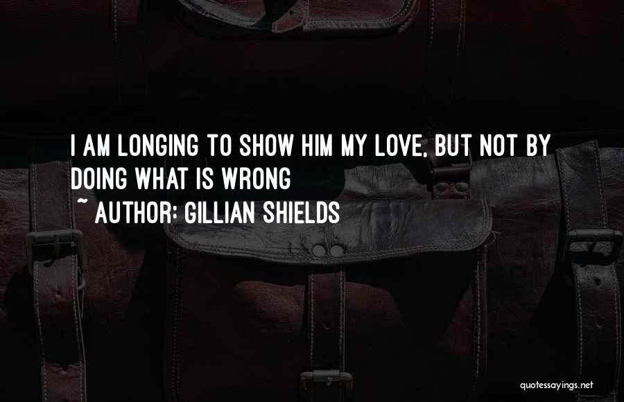 What Am I Doing Wrong Quotes By Gillian Shields