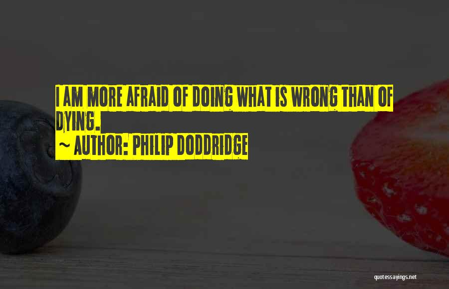 What Am I Doing Wrong Quotes By Philip Doddridge