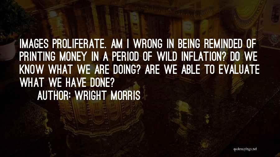 What Am I Doing Wrong Quotes By Wright Morris