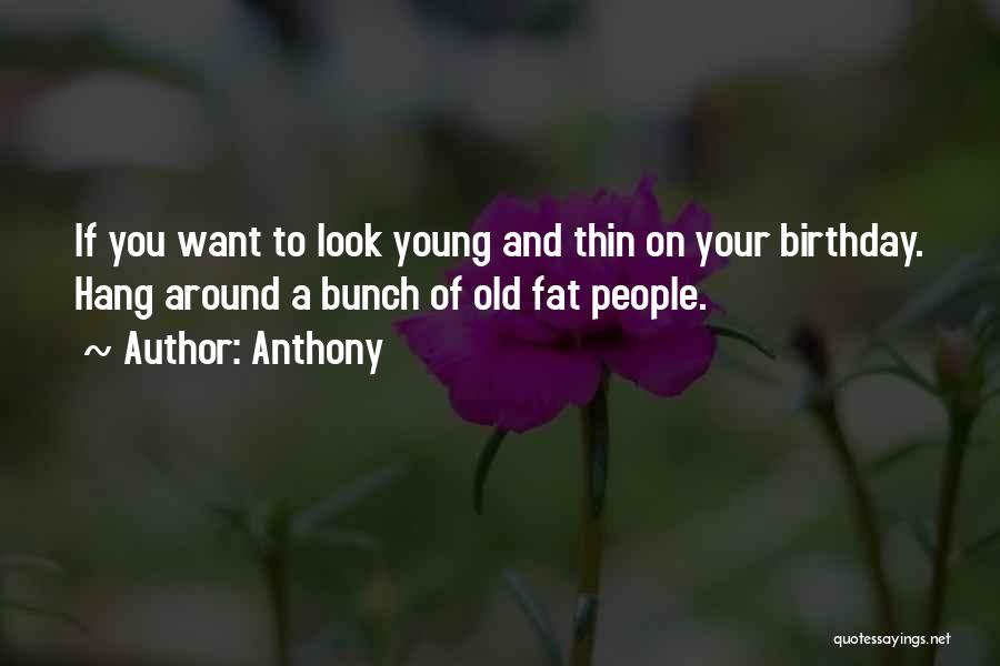 What Are The Best Birthday Quotes By Anthony