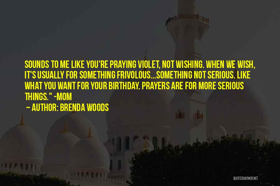 What Are The Best Birthday Quotes By Brenda Woods