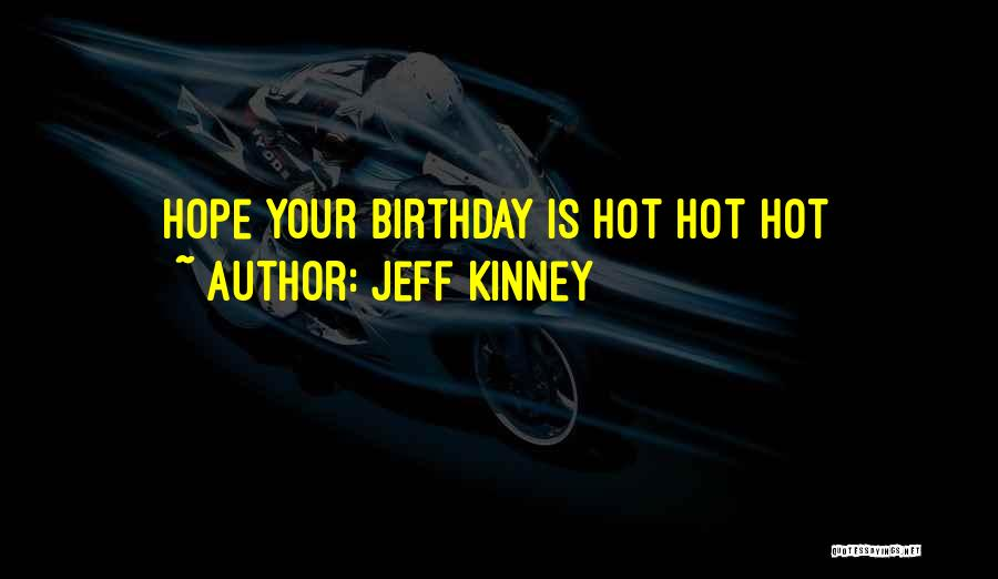 What Are The Best Birthday Quotes By Jeff Kinney