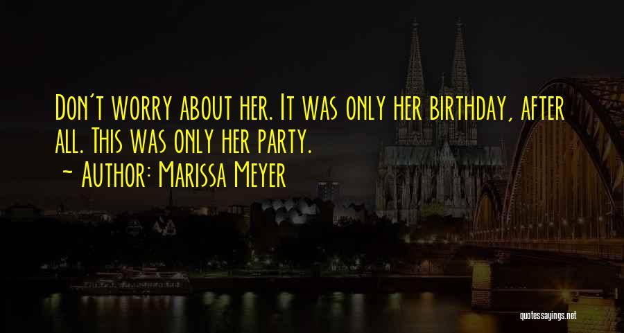 What Are The Best Birthday Quotes By Marissa Meyer