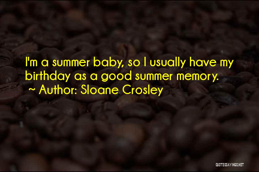What Are The Best Birthday Quotes By Sloane Crosley