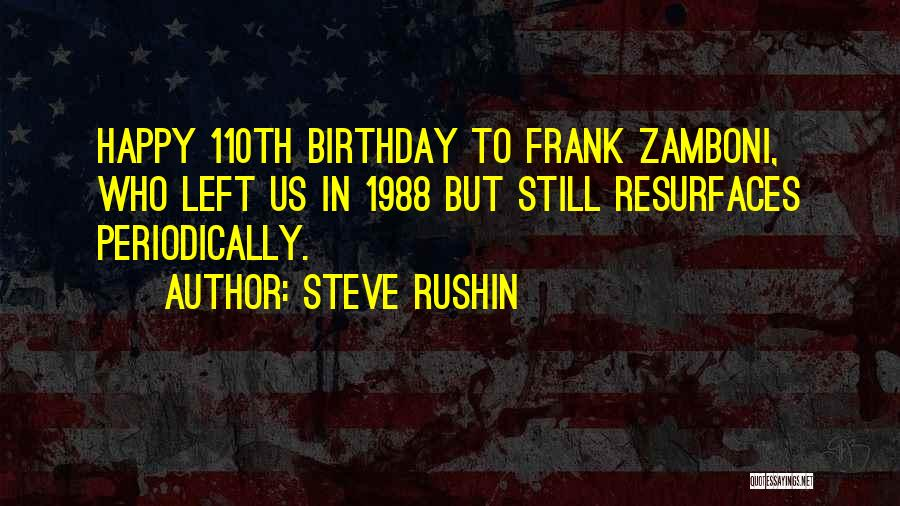 What Are The Best Birthday Quotes By Steve Rushin