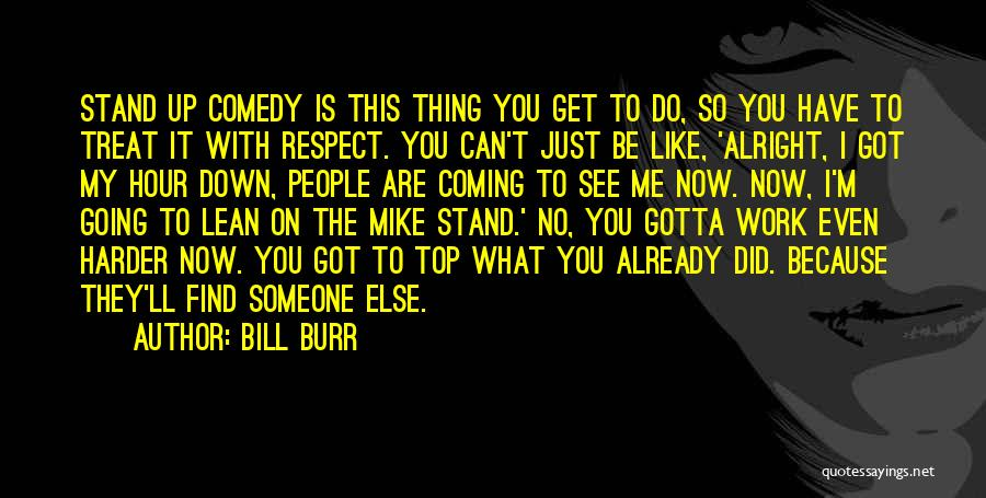 What Comedy Is Quotes By Bill Burr