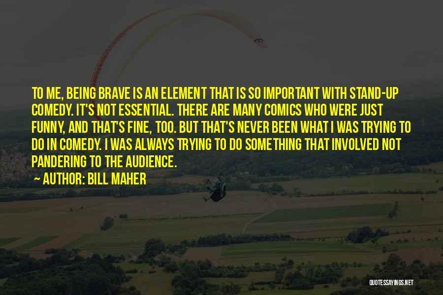 What Comedy Is Quotes By Bill Maher