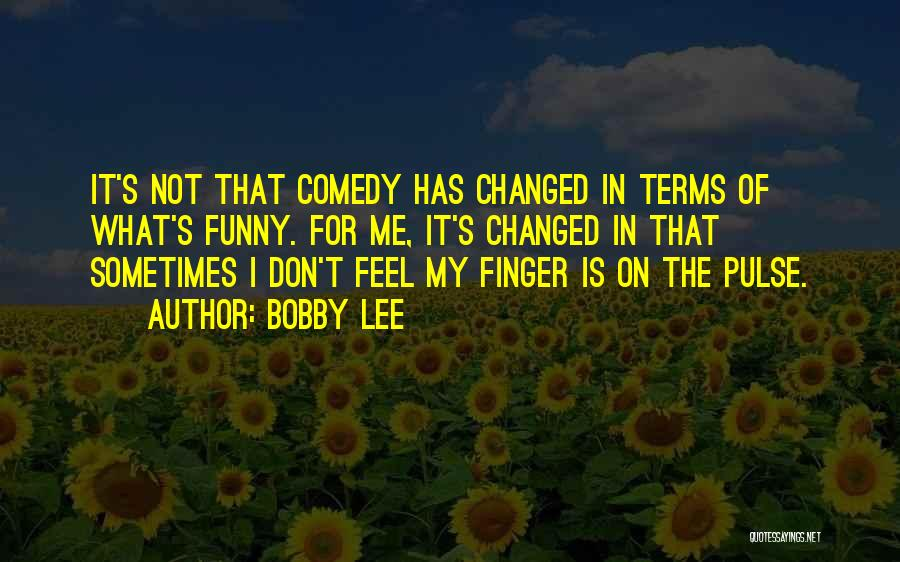 What Comedy Is Quotes By Bobby Lee