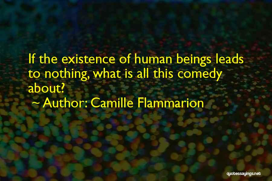 What Comedy Is Quotes By Camille Flammarion