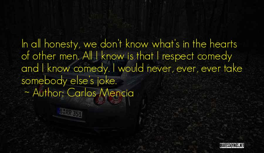 What Comedy Is Quotes By Carlos Mencia