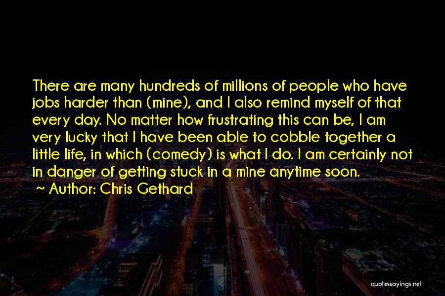 What Comedy Is Quotes By Chris Gethard