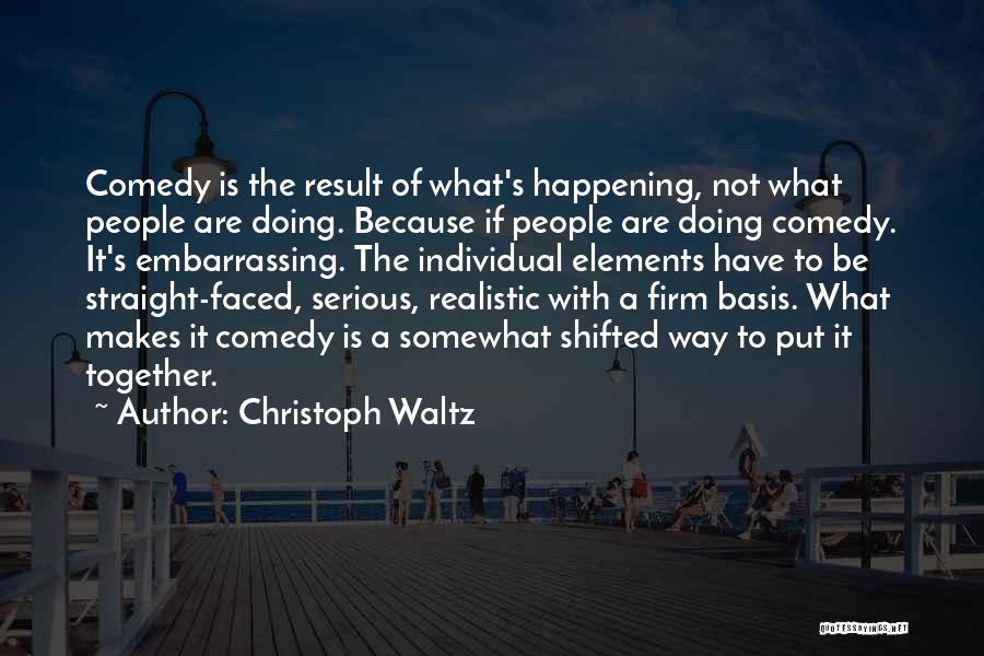 What Comedy Is Quotes By Christoph Waltz