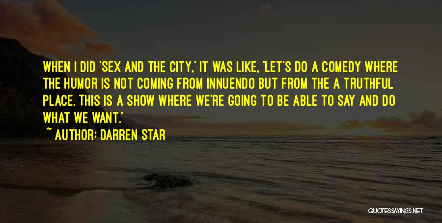 What Comedy Is Quotes By Darren Star