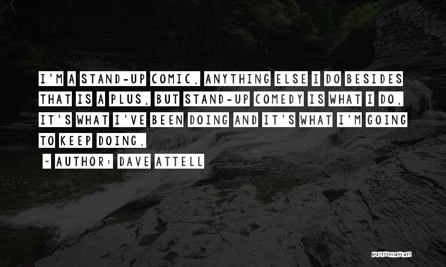What Comedy Is Quotes By Dave Attell