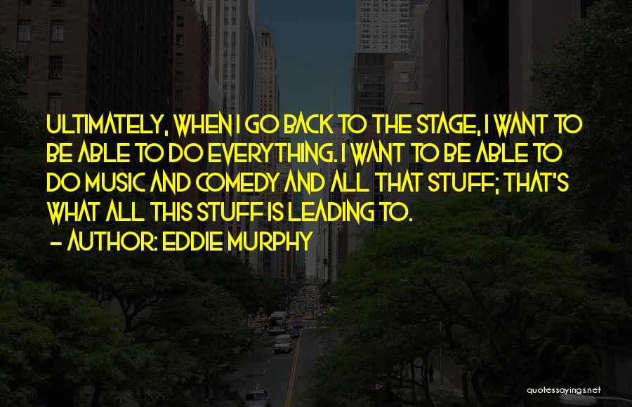 What Comedy Is Quotes By Eddie Murphy