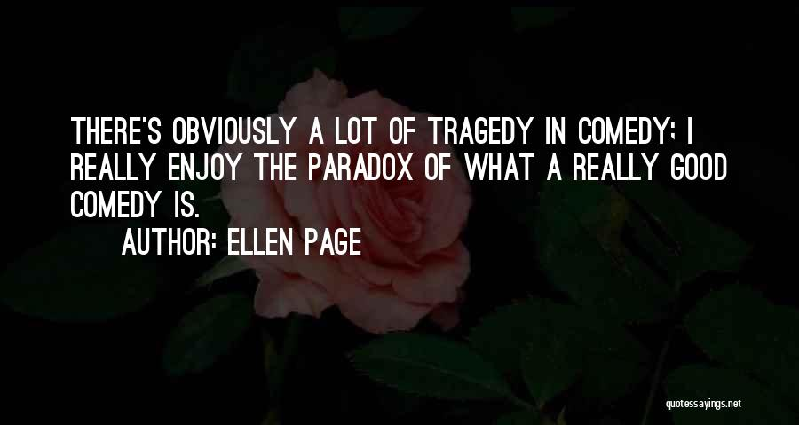 What Comedy Is Quotes By Ellen Page