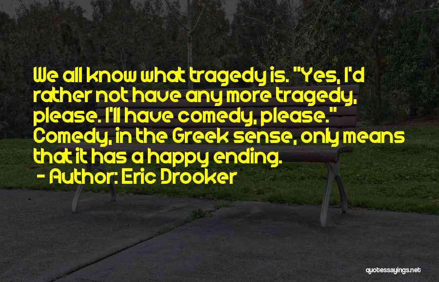 What Comedy Is Quotes By Eric Drooker