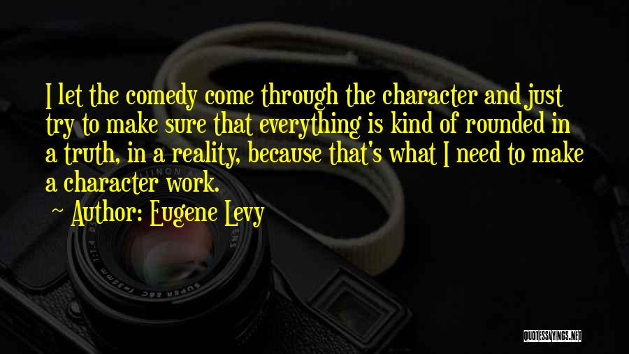 What Comedy Is Quotes By Eugene Levy