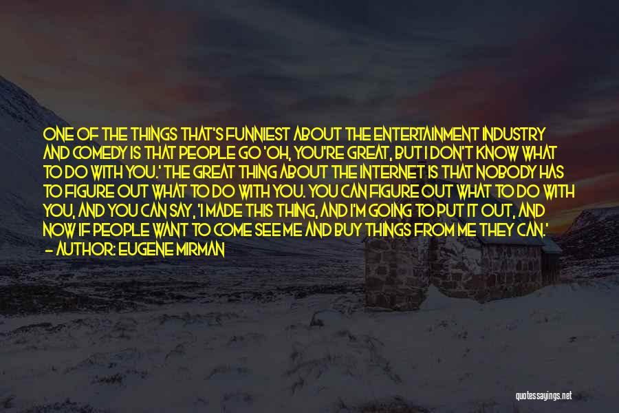 What Comedy Is Quotes By Eugene Mirman