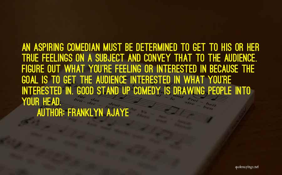 What Comedy Is Quotes By Franklyn Ajaye