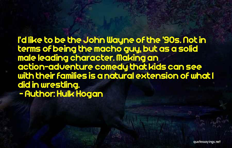 What Comedy Is Quotes By Hulk Hogan