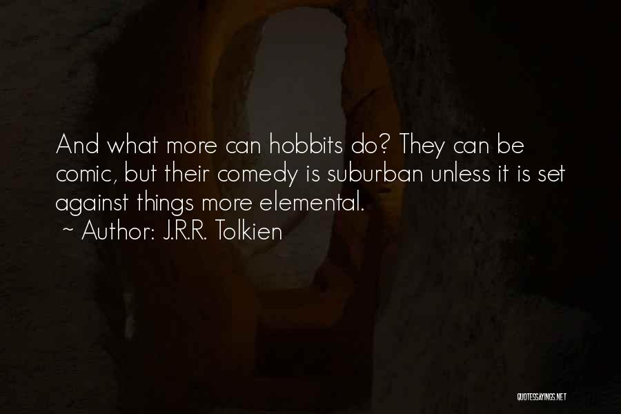 What Comedy Is Quotes By J.R.R. Tolkien