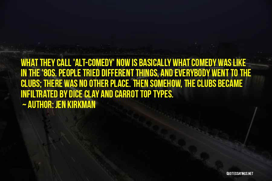 What Comedy Is Quotes By Jen Kirkman