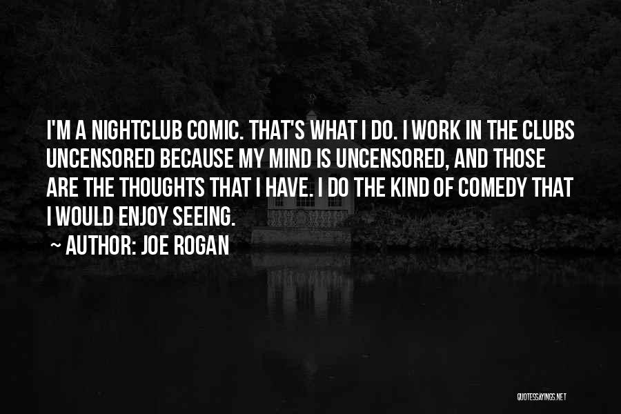 What Comedy Is Quotes By Joe Rogan