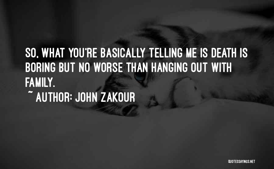 What Comedy Is Quotes By John Zakour