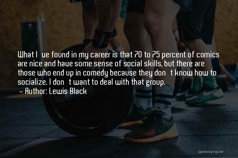 What Comedy Is Quotes By Lewis Black